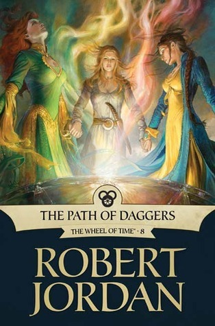 Goodreads | The Path of Daggers (Wheel of Time, #8)