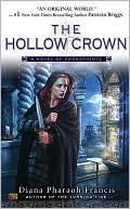 The Hollow Crown (Crosspointe Chronicles, #4)  by  Diana Pharaoh Francis