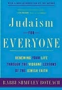 Judaism For Everyone: Renewing Your Life Through The Vibrant Lessons Of The Jewish Faith  by  Shmuley Boteach