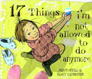 17 Things Im Not Allowed to Do Anymore  by  Jenny Offill