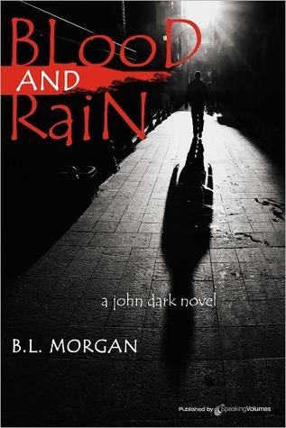 Blood and Rain  by  B.L. Morgan