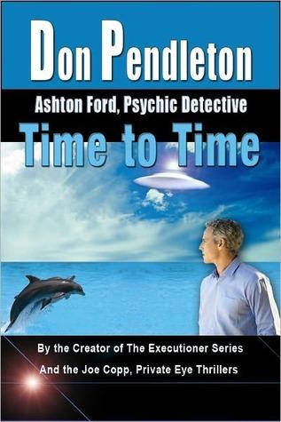 Time to Time (Ashton Ford, #6) Don Pendleton