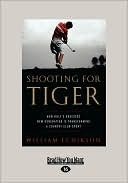 Shooting for Tiger  by  William Echikson