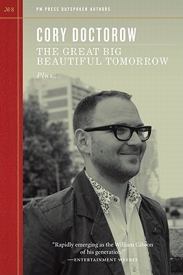 The Great Big Beautiful Tomorrow Cory Doctorow