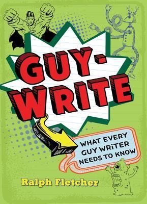Guy-Write: What Every Guy Writer Needs to Know (2000)