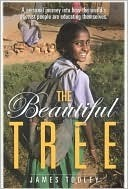 The Beautiful Tree: A Personal Journey Into How the Worlds Poorest People Are Educating Themselves  by  James Tooley