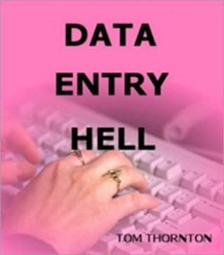 Data Entry Hell Tom Thornton