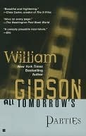 All Tomorrows Parties (Bridge Trilogy, #3)  by  William Gibson