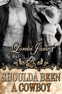 Book Review: Lorelei James' Shoulda Been a Cowboy