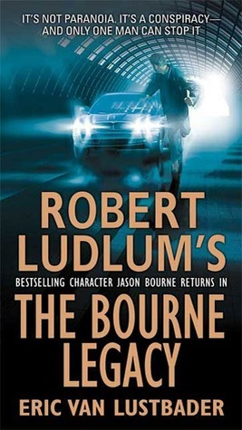 The Bourne Legacy (Jason Bourne, #4) Eric Van Lustbader
