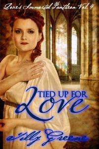 Tied Up For Love (Loves Immortal Pantheon, #4)  by  Tilly Greene