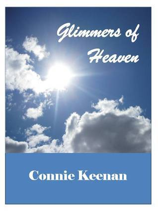 Glimmers of Heaven  by  Connie Keenan