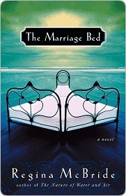 The Marriage Bed: A Novel Regina McBride