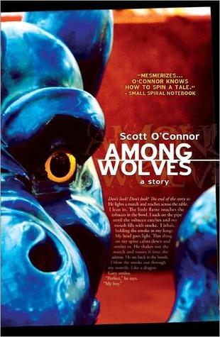 Among Wolves  by  Scott OConnor