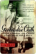 Gertrudas Oath: A Child, a Promise, and a Heroic Escape During World War II  by  Ram Oren