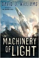 The Machinery of Light (Autumn Rain #3) David J. Williams