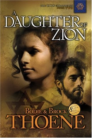 A Daughter of Zion (Zion Chronicles #2)  by  Bodie Thoene