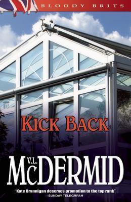 Kick Back (Kate Brannigan, #2) Val McDermid