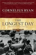 The Longest Day: The Classic Epic of D-Day Cornelius Ryan