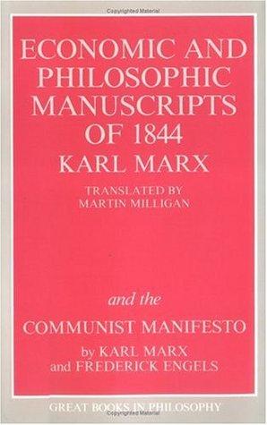 Economic & Philosophic Manuscripts of 1844/The Communist Manifesto  by  Karl Marx