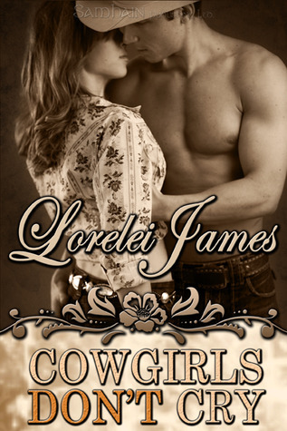 Book Review: Lorelei James' Cowgirls Don't Cry