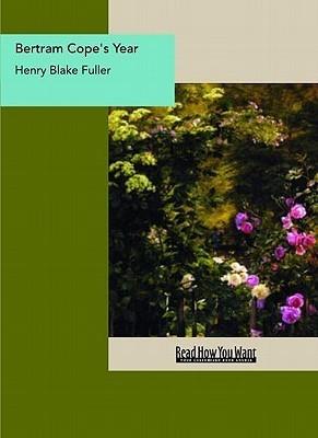 Bertram Copes Year  by  Henry Blake Fuller
