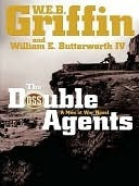 The Double Agents (Men At War, #6)  by  W.E.B. Griffin