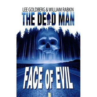 Face of Evil (The Dead Man, #1)  by  Lee Goldberg