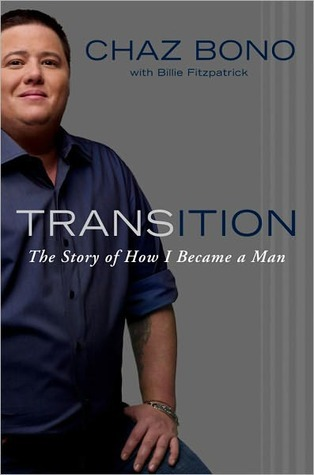 Transition: The Story of How I Became a Man  by  Chaz Bono