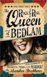 The Rock & Roll Queen of Bedlam: A Wise-Cracking Tale of Secrets, Peril, and Murder!