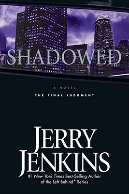 Shadowed: The Final Judgment (Underground Zealot, #3) Jerry B. Jenkins