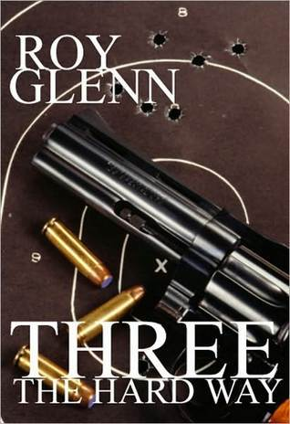 Three The Hard Way  by Roy Glenn  />