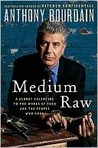 Medium Raw: A Bloody Valentine to the World of Food and the People Who Cook