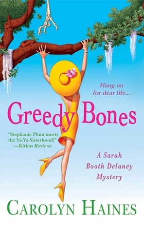 Greedy Bones (Sarah Booth Delaney #9) Carolyn Haines