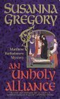 An Unholy Alliance (Matthew Bartholomew, #2)  by  Susanna Gregory