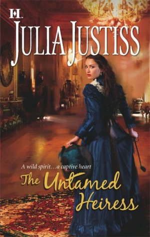 The Untamed Heiress Julia Justiss