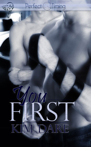 You First (Perfect Timing, #1)  by  Kim Dare