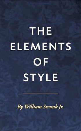 a review of the rules of the english language in the elements of style a book by william strunk juni Elements of style for writing scientic journal articles basic rules of manuscript language is borrowed from the classic elements of style by strunk and.