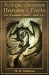 Kings, Queens, Heroes, & Fools (The Wardstone Trilogy Book Two)