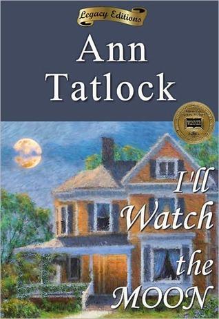Ill Watch the Moon Ann Tatlock