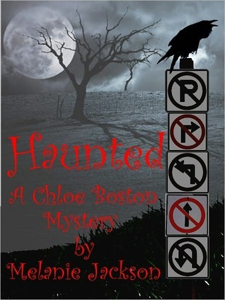 Haunted (A Chloe Boston Mystery #9) Melanie Jackson