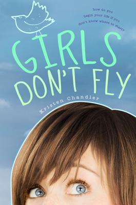 Girls Dont Fly Kristen Chandler
