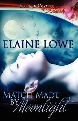 Match Made  by  Moonlight by Elaine Lowe