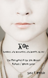 Xoe: or Vampires, and Werewolves, and Demons, Oh My! (Xoe Meyers, #1)