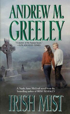 Irish Mist (Nuala Anne McGrail, #4) Andrew M. Greeley