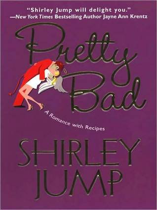 Pretty Bad (Food Series, Book 5)  by  Shirley Jump