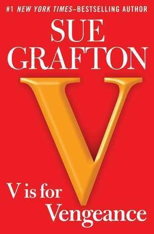 V is for Vengeance (Kinsey Millhone, #22) Sue Grafton
