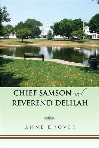 Chief Samson and Reverend Delilah  by  Anne Drover