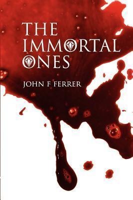 The Immortal Ones (Volume 1)  by  John F. Ferrer