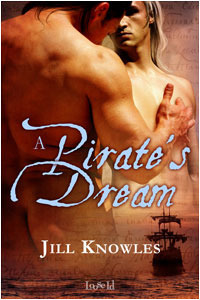 A Pirates Dream (Chronicles of the Grey Lady, #2) Jill Knowles